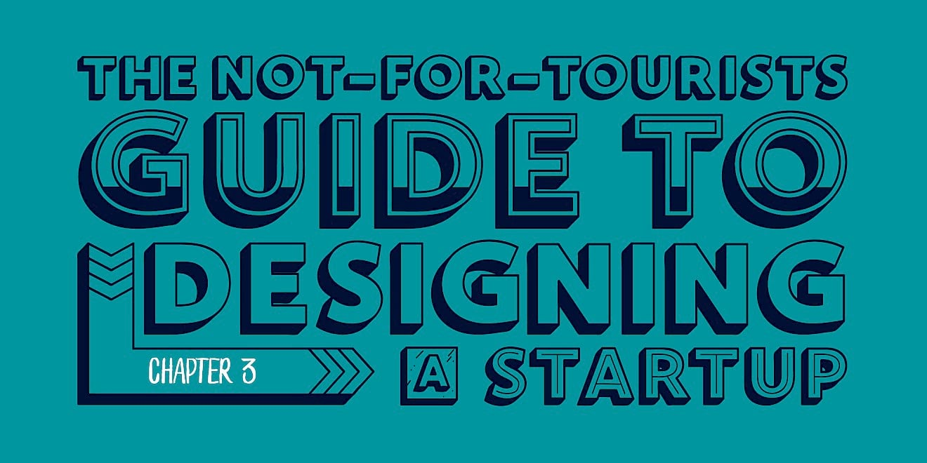 'The not-for-tourists Guide to Designing a Startup' - title typography design for 'The Way To Design'